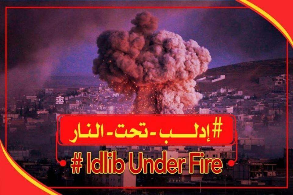 """إدلب تحت النار""""، حملة لتسليط الضوء على مجازر روسيا ونظام الأسد بحق المدنيين"""""""